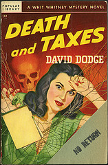 Death and Taxes - The only sure things!